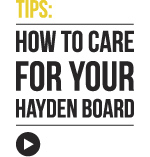 How to care for your Hayden Board