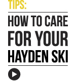 How to care for your Hayden Ski